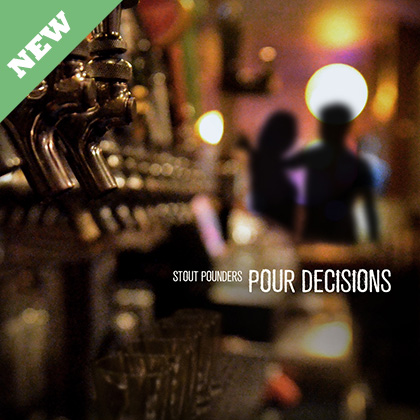 Pour Decisions by Stout Pounders